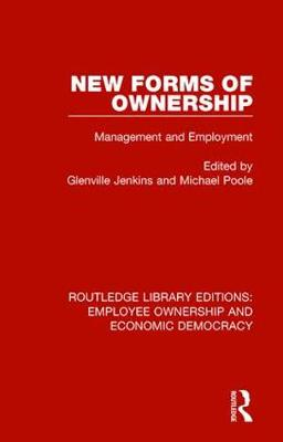 New Forms of Ownership: Management and Employment - Routledge Library Editions: Employee Ownership and Economic Democracy 3 (Hardback)