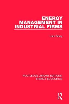 Energy Management in Industrial Firms - Routledge Library Editions: Energy Economics (Hardback)