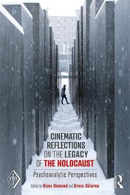 Cinematic Reflections on The Legacy of the Holocaust: Psychoanalytic Perspectives - Psychoanalytic Inquiry Book Series (Paperback)