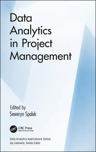 Data Analytics in Project Management - Data Analytics Applications (Hardback)