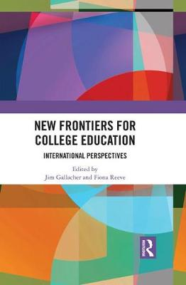 New Frontiers for College Education: International Perspectives (Hardback)
