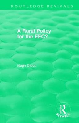 : A Rural Policy for the EEC (1984) - Routledge Revivals (Hardback)