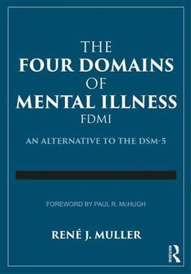 The Four Domains of Mental Illness: An Alternative to the DSM-5 (Paperback)