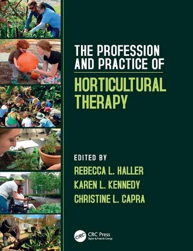The Profession and Practice of Horticultural Therapy (Paperback)
