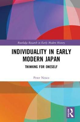 Individuality in Early Modern Japan: Thinking for Oneself (Hardback)