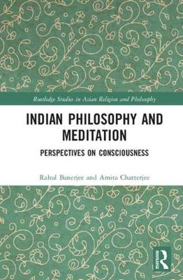 Indian Philosophy and Meditation: Perspectives on Consciousness (Hardback)