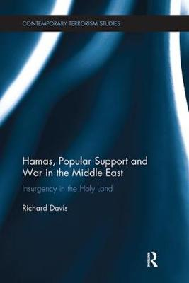 Hamas, Popular Support and War in the Middle East: Insurgency in the Holy Land - Contemporary Terrorism Studies (Paperback)