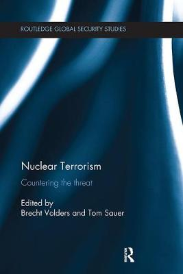 Nuclear Terrorism: Countering the Threat - Routledge Global Security Studies (Paperback)