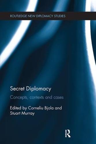 Secret Diplomacy: Concepts, Contexts and Cases - Routledge New Diplomacy Studies (Paperback)