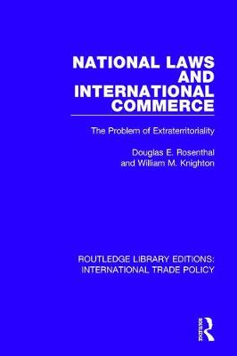 National Laws and International Commerce: The Problem of Extraterritoriality - Routledge Library Editions: International Trade Policy 18 (Hardback)