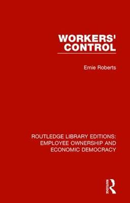 Workers' Control - Routledge Library Editions: Employee Ownership and Economic Democracy 11 (Hardback)