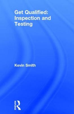 Get Qualified: Inspection and Testing (Hardback)