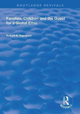 Families, Children and the Quest for a Global Ethic - Routledge Revivals (Hardback)