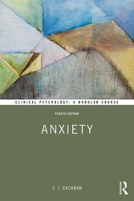 Anxiety - Clinical Psychology: A Modular Course (Paperback)