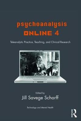 Psychoanalysis Online 4: Teleanalytic Practice, Teaching, and Clinical Research (Paperback)