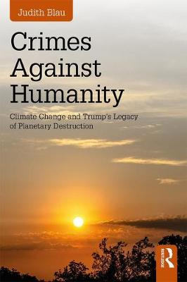 Crimes Against Humanity: Climate Change and Trump's Legacy of Planetary Destruction (Paperback)