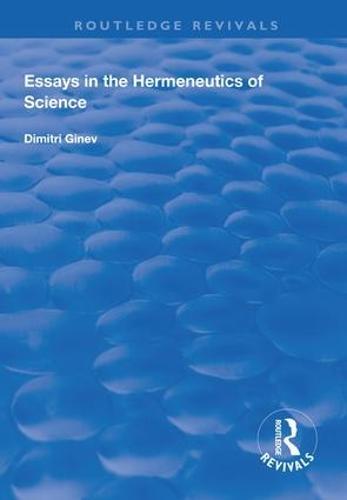 Essays in the Hermeneutics of Science - Routledge Revivals (Hardback)