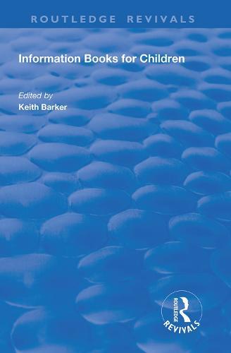 Information Books for Children - Routledge Revivals (Hardback)