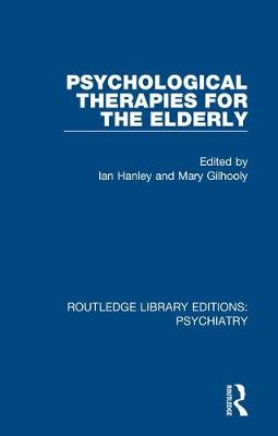 Psychological Therapies for the Elderly - Routledge Library Editions: Psychiatry (Hardback)