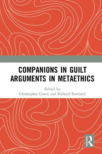 Companions in Guilt Arguments in Metaethics (Hardback)