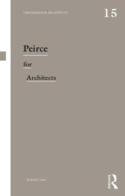 Peirce for Architects - Thinkers for Architects (Paperback)