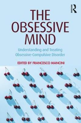 The Obsessive Mind: Understanding and Treating Obsessive-Compulsive Disorder (Paperback)