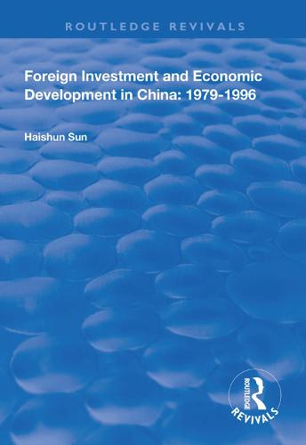 Foreign Investment and Economic Development in China: 1979-1996 - Routledge Revivals (Hardback)