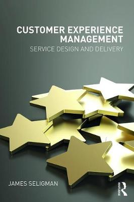 Customer Experience Management: Service Design and Delivery (Paperback)