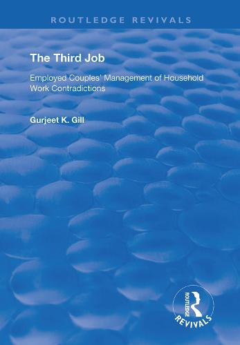 The Third Job: Employed Couples' Management of Household Work Contradictions - Routledge Revivals (Hardback)