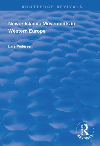 Newer Islamic Movements in Western Europe - Routledge Revivals (Hardback)
