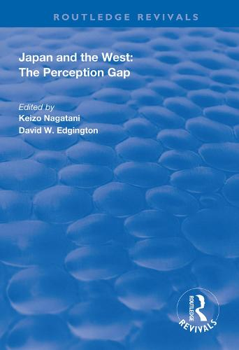 Japan and the West: The Perception Gap - Routledge Revivals (Hardback)