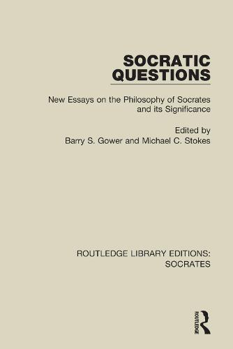 Socratic Questions: New Essays on the Philosophy of Socrates and its Significance - Routledge Library Editions: Socrates 5 (Paperback)