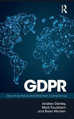 GDPR: How To Achieve and Maintain Compliance (Hardback)