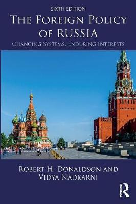 The Foreign Policy of Russia: Changing Systems, Enduring Interests (Paperback)