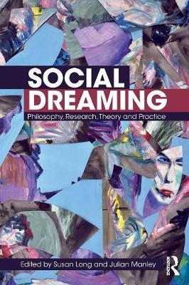 Social Dreaming: Philosophy, Research, Theory and Practice (Paperback)