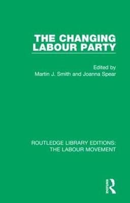The Changing Labour Party - Routledge Library Editions: The Labour Movement 32 (Hardback)