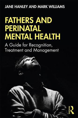 Fathers and Perinatal Mental Health: A Guide for Recognition, Treatment and Management (Paperback)