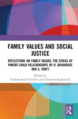 Family Values and Social Justice: Reflections on Family Values: the Ethics of Parent-Child Relationships by H. Brighouse and A. Swift (Hardback)