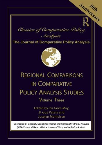 Regional Comparisons in Comparative Policy Analysis Studies: Volume Three - Classics of Comparative Policy Analysis (Hardback)