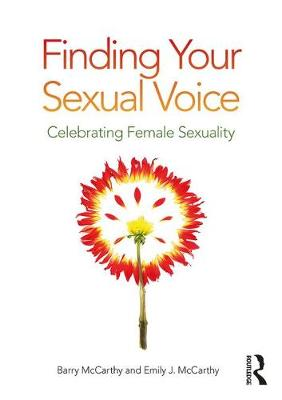Finding Your Sexual Voice: Celebrating Female Sexuality (Paperback)