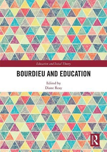 Bourdieu and Education - Education and Social Theory (Hardback)
