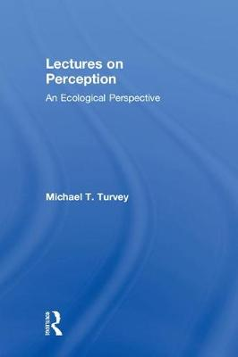 Lectures on Perception: An Ecological Perspective (Hardback)