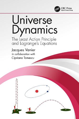 Universe Dynamics: The Least Action Principle and Lagrange's Equations (Paperback)