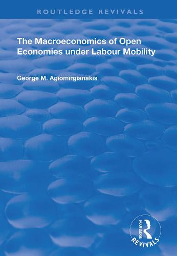 The Macroeconomics of Open Economies Under Labour Mobility - Routledge Revivals (Hardback)
