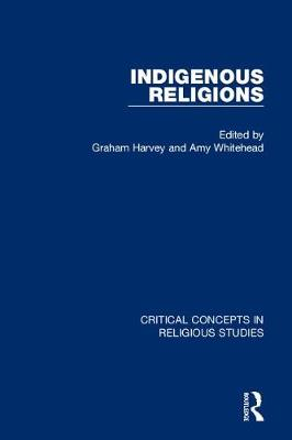 Indigenous Religions: Critical Concepts in Religious Studies
