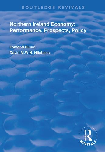 Northern Ireland Economy: Performance, Prospects and Policy - Routledge Revivals (Hardback)