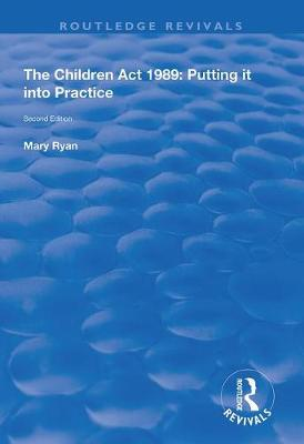 The Children Act 1989: Putting it into Practice - Routledge Revivals (Hardback)