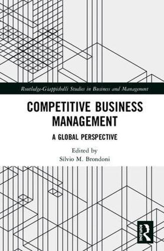 Competitive Business Management: A Global Perspective - Routledge-Giappichelli Studies in Business and Management (Hardback)