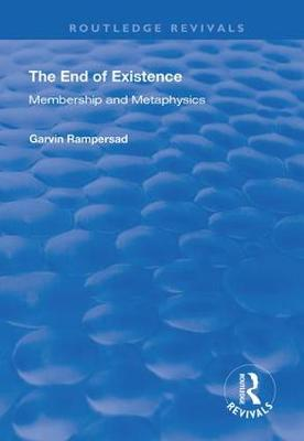 The End of Existence: Membership and Metaphysics - Routledge Revivals (Hardback)