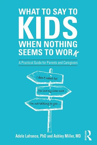 What to Say to Kids When Nothing Seems to Work: A Practical Guide for Parents and Caregivers (Paperback)